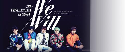 [팬클럽선예매] 2015 FTISLAND LIVE [We Will] IN SEO