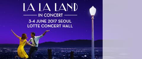LA LA LAND IN CONCERT WORLD TOUR - SEOUL