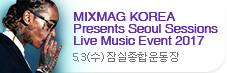 MIXMAG KOREA Presents Seoul Sessions Live Music Ev