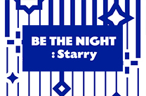 BE THE NIGHT : STARRY