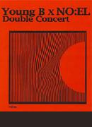 Young B X NO:EL Double Concert