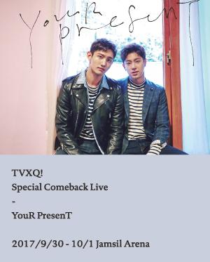 [일반예매] 동방신기 팬미팅 TVXQ! Special Comeback Live - YouR PresenT