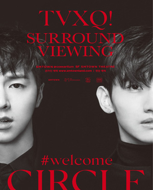 [Surround Viewing] TVXQ! CONCERT - CIRCLE - #welcome