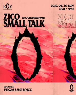 ZICO 1st FANMEETING SMALL TALK