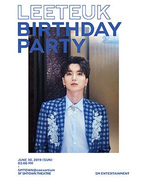2019 LEETEUK ♡ BIRTHDAY PARTY
