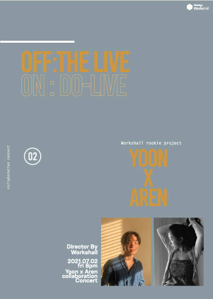 OFF:THE LIVE 02  YOON X AREN