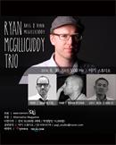 Ryan Mcgillicuddy Trio (라이언 맥길리카디 트리오)