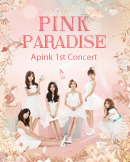 Apink 1st CONCERT [PINK PARADISE]