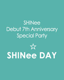 SHINee Debut 7th Anniversary Special Party ☆ SHIN