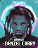 BE THE NIGHT : DENZEL CURRY