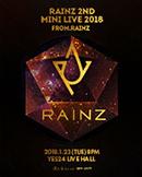 RAINZ 2ND MINI LIVE 2018 - FROM. RAINZ