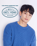 CHOI MINHO FANMEETING TOUR [Best CHOI's MINHO]